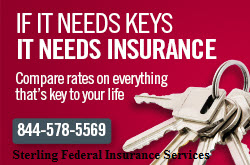 If it needs keys, it needs insurance. Compare rates on everything that's key to your life 844-578-5569. Sterling Federal Insurance Services
